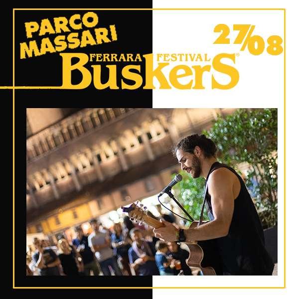 FERRARA BUSKERS FESTIVAL 2021 27.08 Parco Massari Ferrara