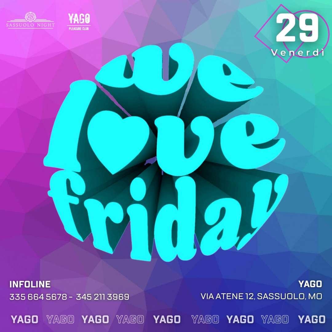 WE LOVE FRIDAY - Yago YAGO / MO