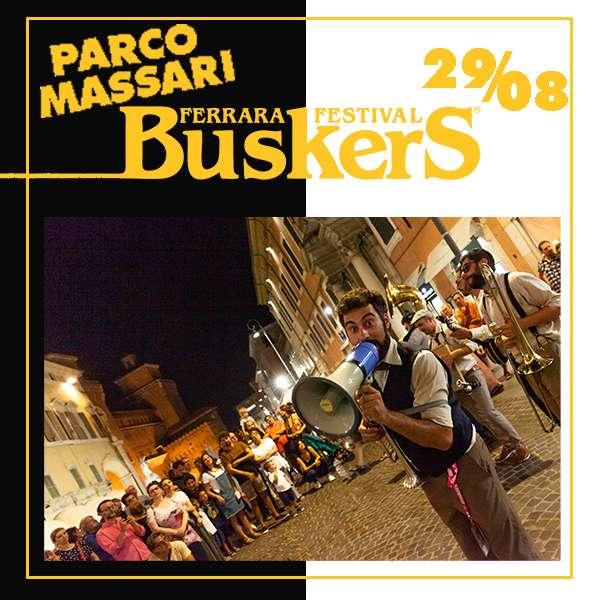FERRARA BUSKERS FESTIVAL 2021 29.08 Parco Massari Ferrara