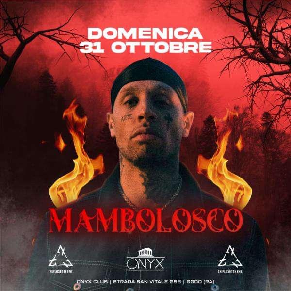MAMBOLOSCO - Halloween Party ONYX CLUB  / RA