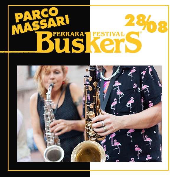 FERRARA BUSKERS FESTIVAL 2021 28.08 Parco Massari Ferrara