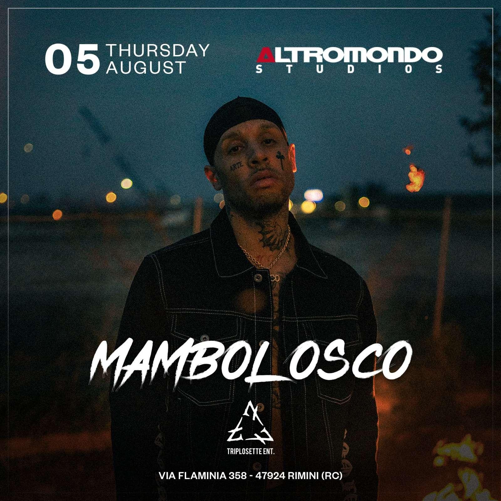 MAMBOLOSCO - GIOVEDI' 5 AGOSTO Altromondo Studios / RN