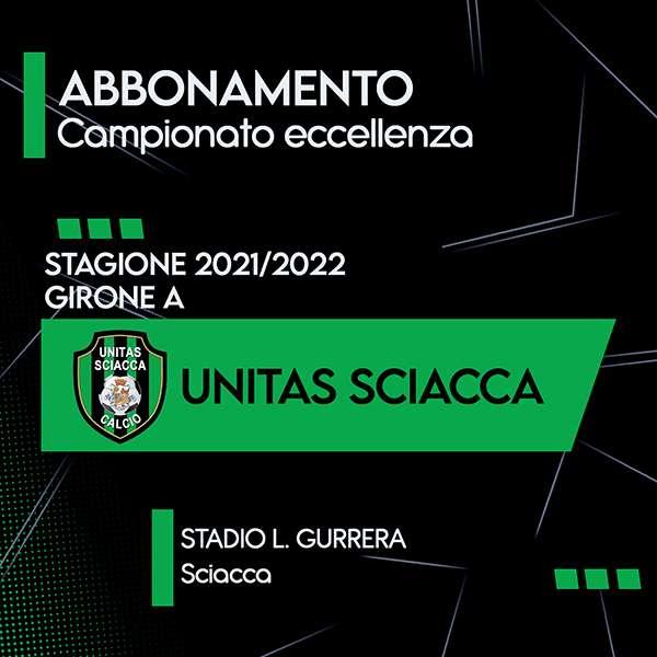 Abbonamento Unitas Sciacca - Campionato eccellenza 2021/2022 Girone A STADIO L.R. GURRERA SCIACCA