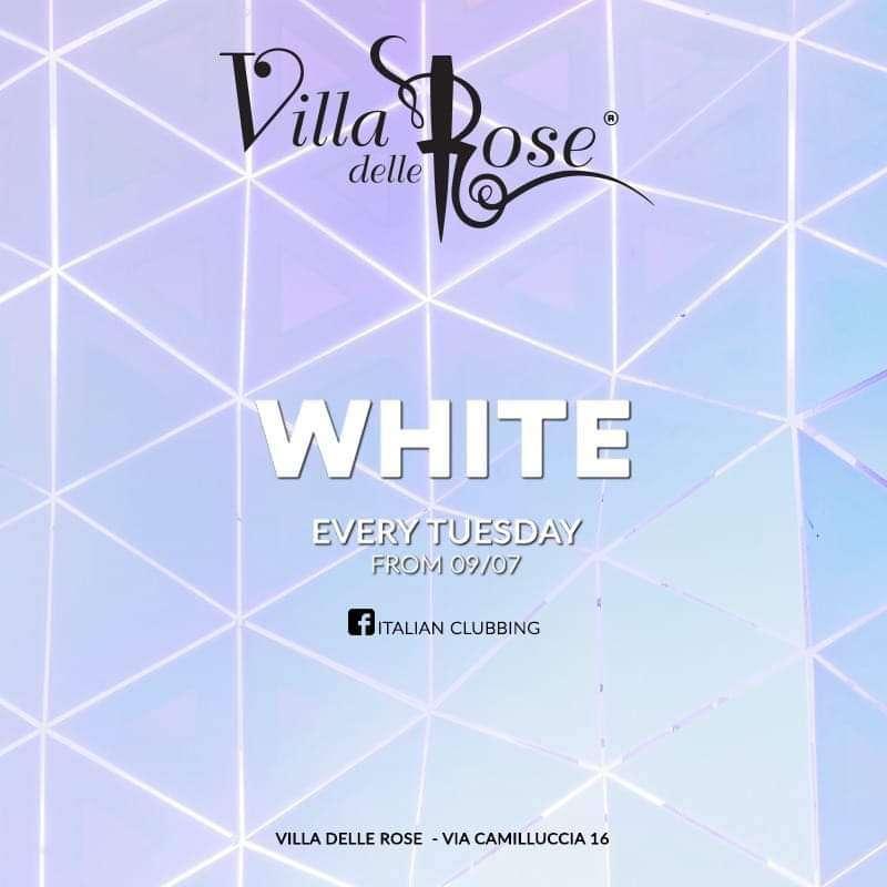 WHITE - MARTEDI' 3 AGOSTO Villa delle Rose  / RN