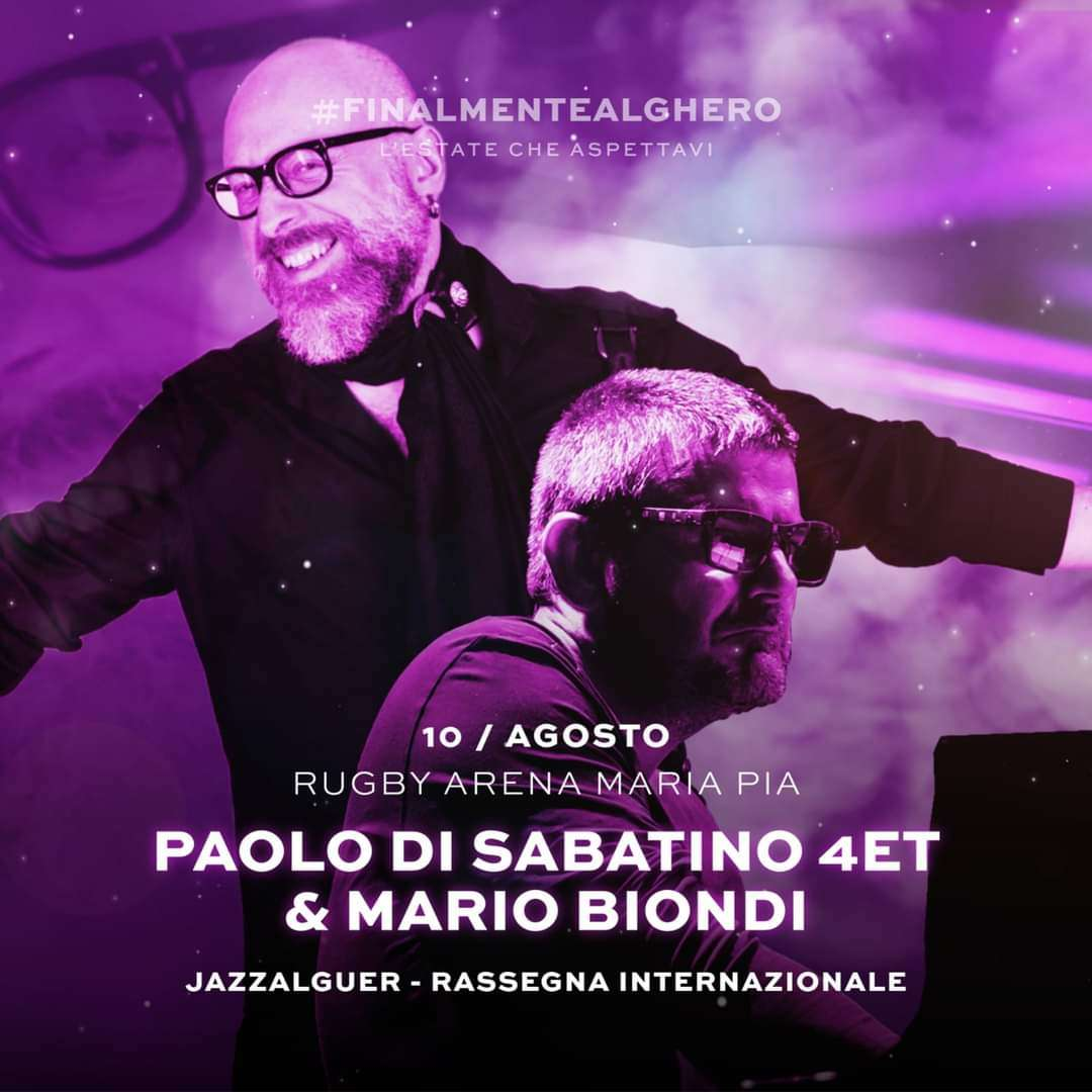 10 agosto Paolo di Sabatino 4et Special Guest Mario Biondi  Campo Rugby Maria Pia Alghero / SS